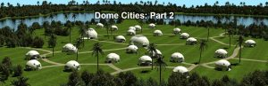 Dome Cities: A Positive Timeline for Humanity's Future (PART 2)