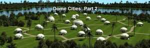 Dome Cities Part 2