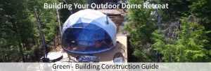Building a Geodesic Dome Retreat