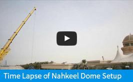 Nahkeel Dome Setup - Time Lapse
