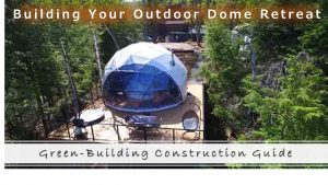Outdoor Dome Retreat